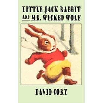 Little Jack Rabbit and Mr. Wicked Wolf by Cory & David