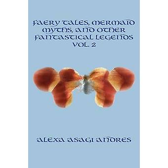 Faery Tales Mermaid Myths and Other Fantastical Legends Vol. 2 by Andres & Alexa Asagi