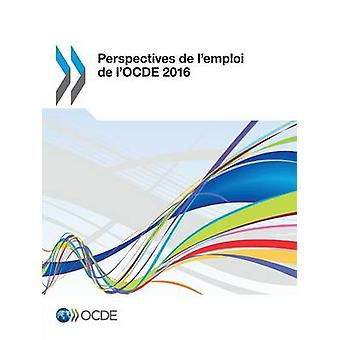 Näkymät de lemploi de lOCDE 2016 MENNESSÄ OECD