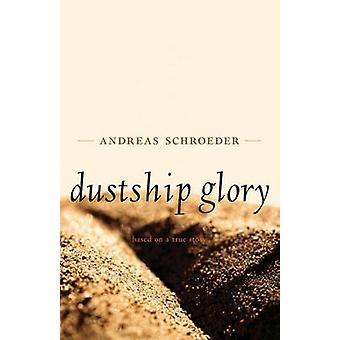 Dustship Glory by Andreas Schroeder - Don Kerr - 9781926836225 Book