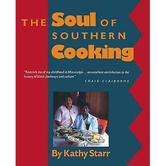 The Soul of Southern Cooking by Starr & Kathy