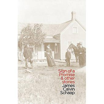 Sign of a Promise and Other Stories by Schaap & James Calvin