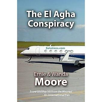 The El Agha Conspiracy by Moore & Ernie