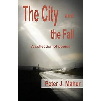 The City and the Fall by Maher & Peter J