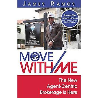 Move With Me The New AgentCentric Brokerage is Here by Ramos & James