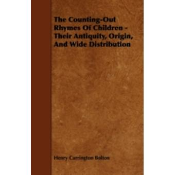 The CountingOut Rhymes Of Children  Their Antiquity Origin And Wide Distribution by Bolton & Henry Carrington