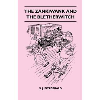 The Zankiwank And The Bletherwitch by Fitzgerald & S. J.