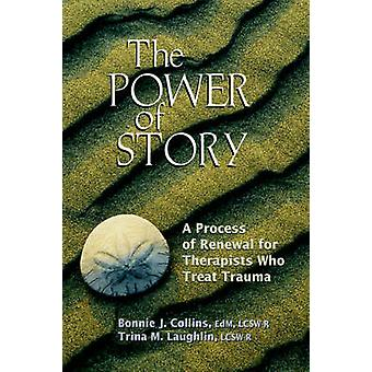 The Power of Story by Collins & Bonnie J.