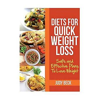 Diets for Quick Weight Loss Safe and Effective Diet Ideas That Will Help You Lose Weight by Beck & Judy