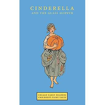 Cinderella and the Glass Slipper Engage Early Readers Childrens Fairy Tales by Roumanis & A R