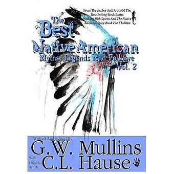 The  Best Native American Myths Legends and Folklore Vol.2 by Mullins & G.W.