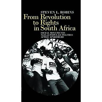 From Revolution to Rights in South Africa Social Movements Ngos and Popular Politics After Apartheid by Robins & Steven L.