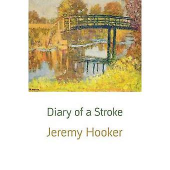 Diary of a Stroke by Hooker & Jeremy