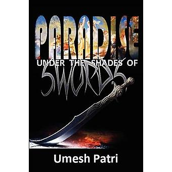 Paradise Under the Shades of Swords by Patri & Umesh