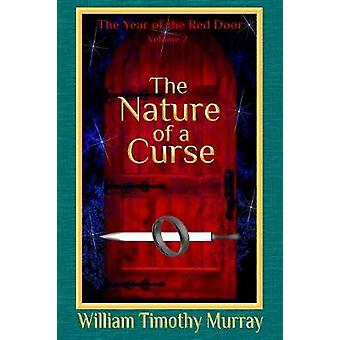 The Nature of a Curse Volume 2 of The Year of the Red Door by Murray & William Timothy