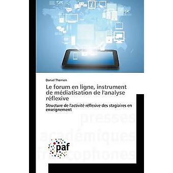 Le forum en ligne instrument de mdiatisation de lanalyse rflexive by Therrien Daniel