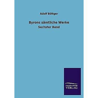 Byrons Samtliche Werke by Bottger & Adolf