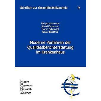 Moderne Verfahren der Qualittsberichterstattung im Krankenhaus Band 9 by Hmmerle & Philipp