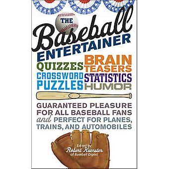 The Baseball Entertainer by Kuenster & Robert