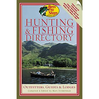 Bass Pro Shops Hunting and Fishing Directory Outfitters Guides  Lodges by Fremerman & Marv