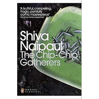 The ChipChip Gatherers by Naipaul & Shiva
