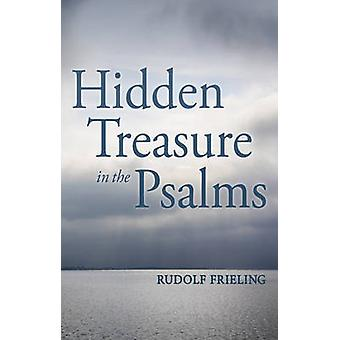 Hidden Treasure in the Psalms by Rudolf Frieling & Translated by Mabel Cotterell & Translated by Alfred Heidenreich