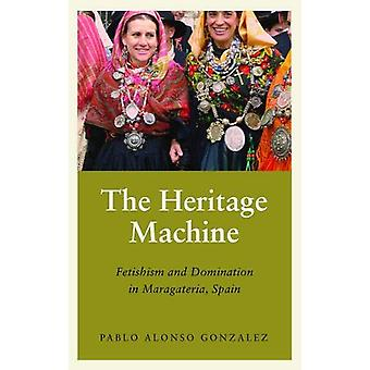 Arvet Machine - Fetischism och dominans i Maragateria - Spanien