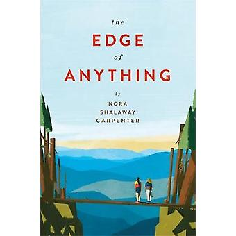 The Edge of Anything by Nora Shalaway Carpenter - 9780762467587 Book