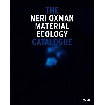 Neri Oxman - Mediated Matter by Paola Antonelli - 9781633451056 Book