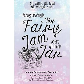Aspergerworld - My Fairy Jam Jar af Joely Williams - 9781838595302 Bog