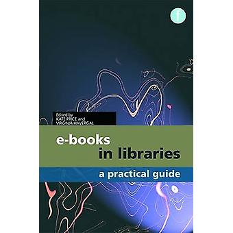 E-books in Libraries - A Practical Guide by Kate Price - Virginia Have