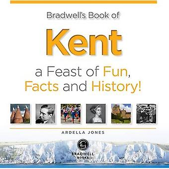 Bradwell's Book of Kent by Ardella Jones - 9781909914711 Book