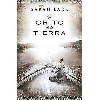 El Grito de La Tierra by Sarah Lark - 9788498729122 Book