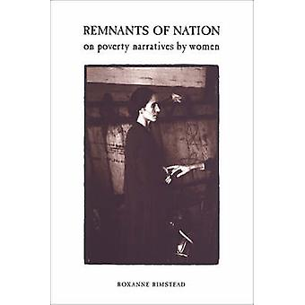 The Remnants of Nation - Reading Women's Poverty Narratives by Roxanne