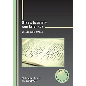 Style - Identity and Literacy - English in Singapore by Christopher St