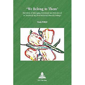 """We Belong to Them"" - Narratives of Belonging - Homeland and"