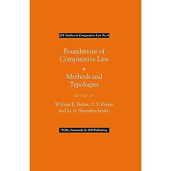 Foundations of Comparative Law - Methods and Typologies by William E.