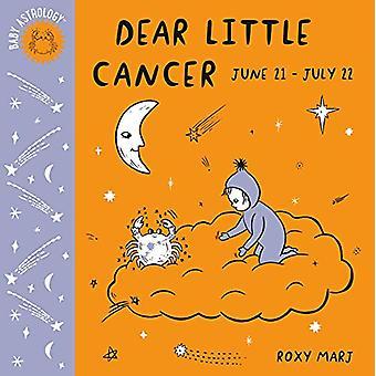 Baby Astrology - Dear Little Cancer by Roxy Marj - 9781984895370 Book