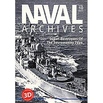 Naval Archives. Volume 10 - Super-Destroyers of the Sovremenny Type -