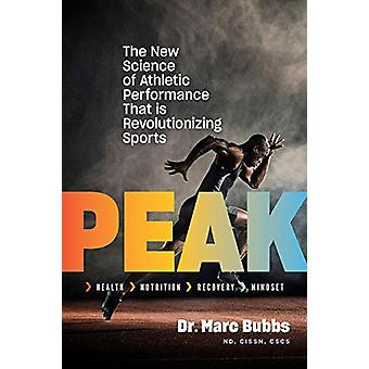 Peak - The New Science of Athletic Performance That is Revolutionizing