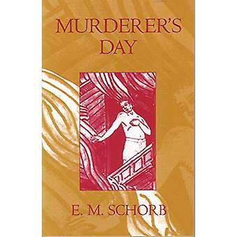 Murderer's Day by E.M. Schorb - 9781557531209 Book