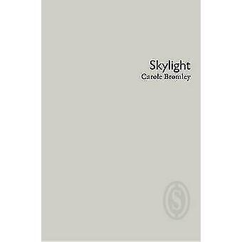 Skylight by Carole Bromley
