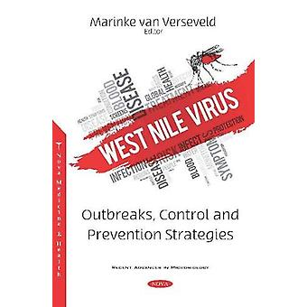 West Nile Virus - Outbreaks - Control and Prevention Strategies by Mar