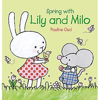 Spring with Lily and Milo by Pauline Oud - 9781605374932 Book