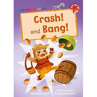 Crash! and Bang! - (Red Early Reader) by Alison Donald - 9781848866546