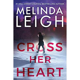 Cross Her Heart by Melinda Leigh - 9781542006927 Book
