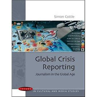 Global Crisis Reporting by Simon Cottle - 9780335221387 Book
