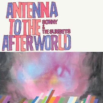 Sonny & the Sunsets - Antenna to the Afterworld [Vinyl] USA import