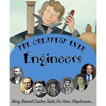 The Greatest Ever Engineers by Bailey & Gerry