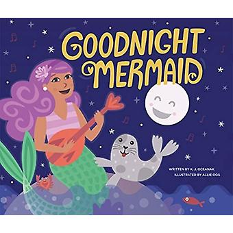 Goodnight Mermaid by Oceanak & Karla
